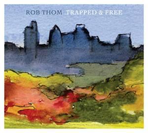 Rob Thom Trapped & Free